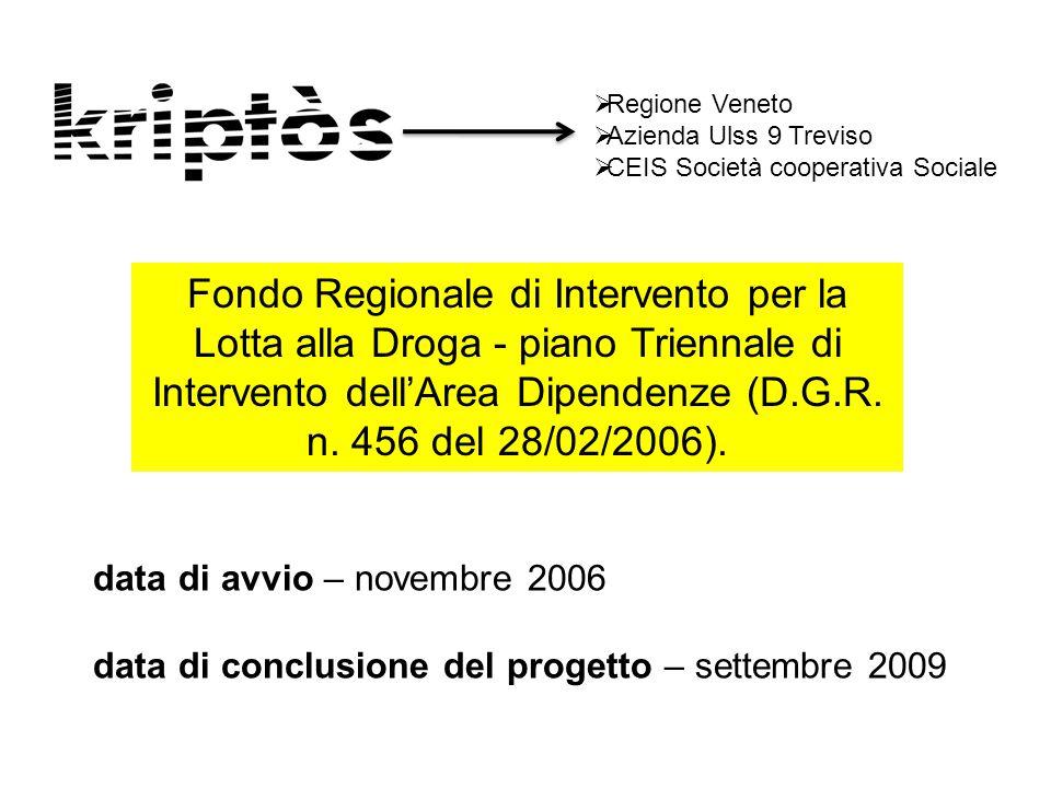  Regione Veneto  Azienda Ulss 9 Treviso  CEIS Società cooperativa Sociale data di avvio – novembre 2006 data di conclusione del progetto – settembr