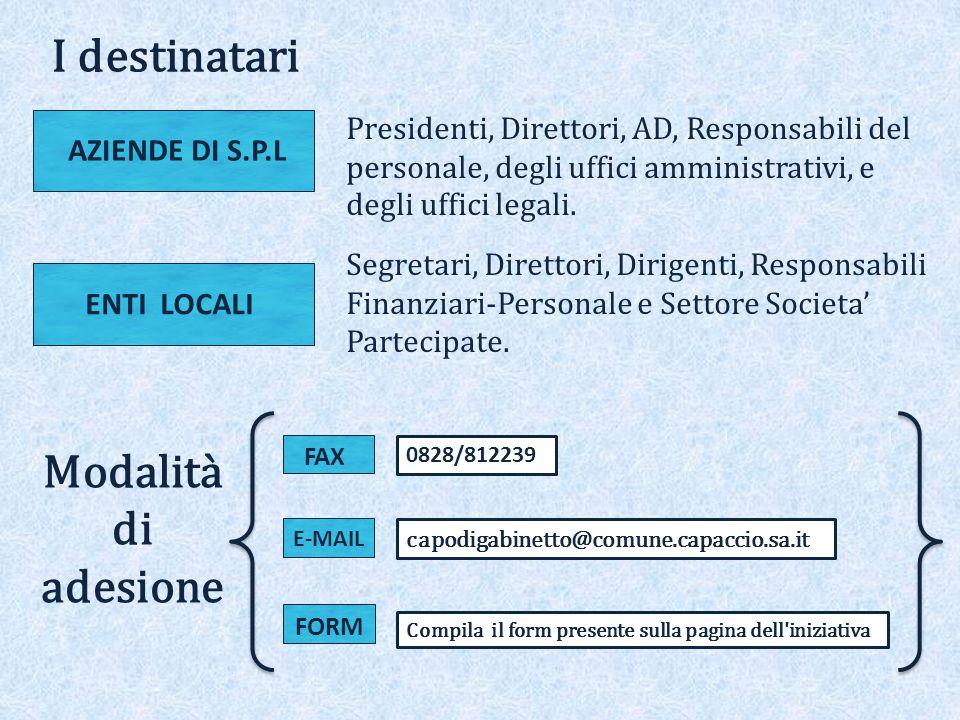 I destinatari Segretari, Direttori, Dirigenti, Responsabili Finanziari-Personale e Settore Societa' Partecipate.