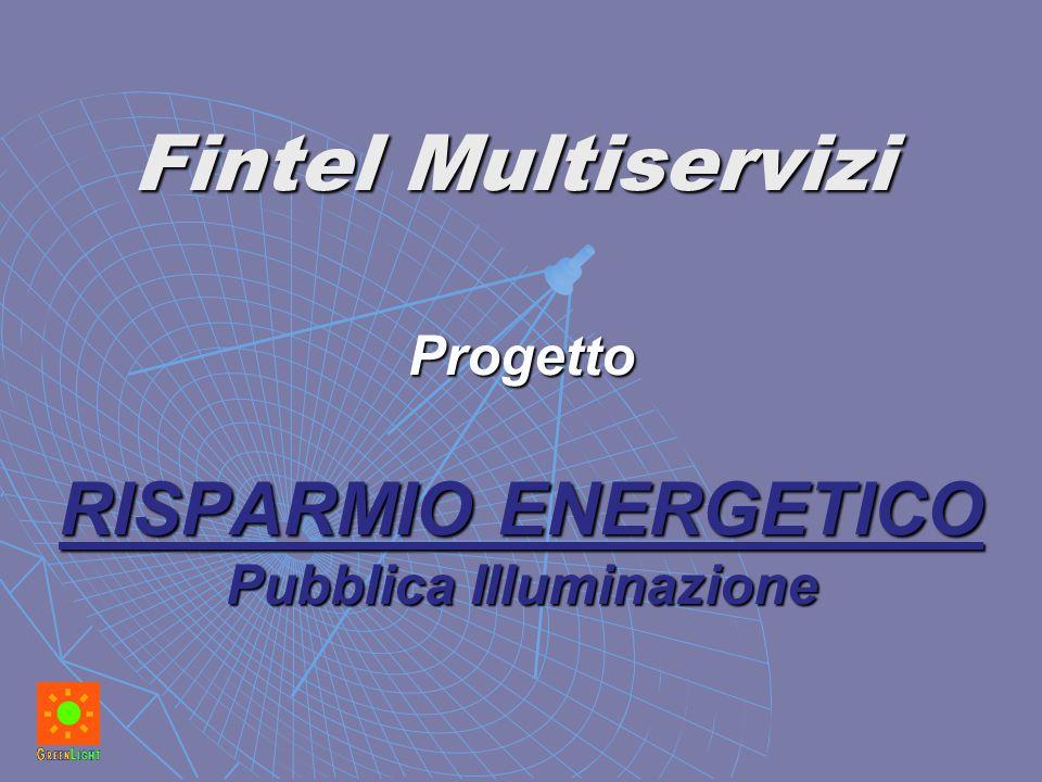 Progetto RISPARMIO ENERGETICO Pubblica Illuminazione Fintel Multiservizi