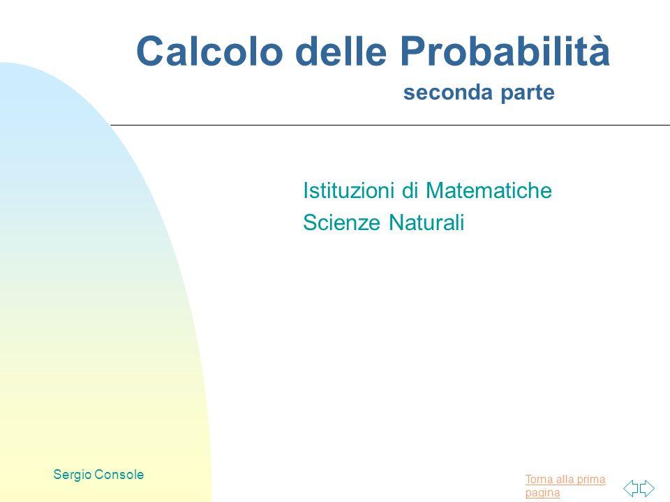 Torna alla prima pagina Sergio Console Calcolo delle Probabilità seconda parte Istituzioni di Matematiche Scienze Naturali