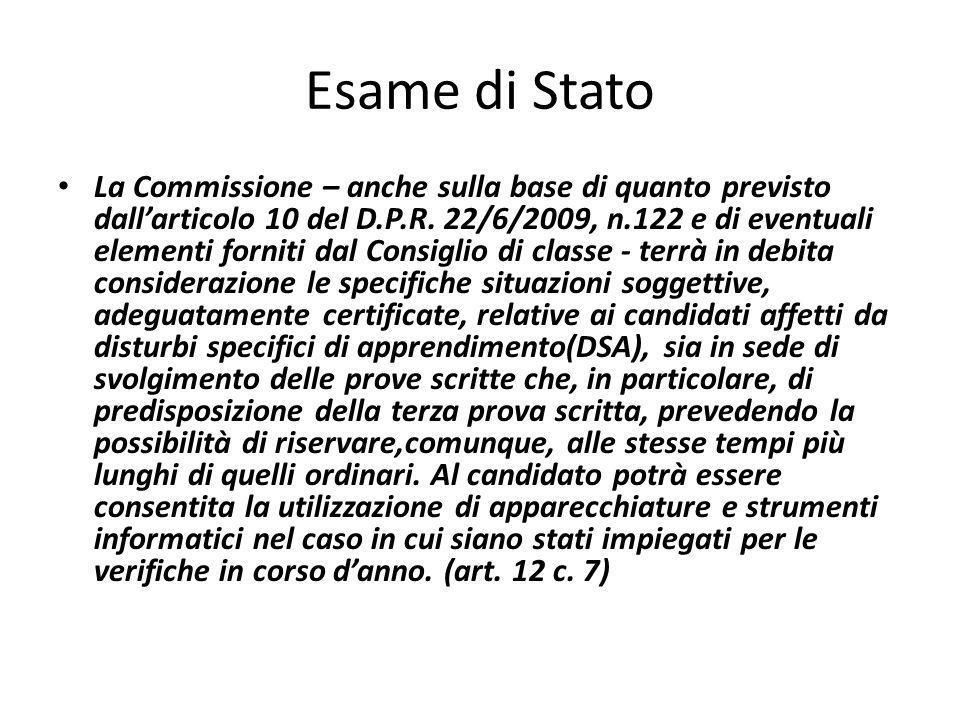 Esame di Stato La Commissione – anche sulla base di quanto previsto dall'articolo 10 del D.P.R. 22/6/2009, n.122 e di eventuali elementi forniti dal C