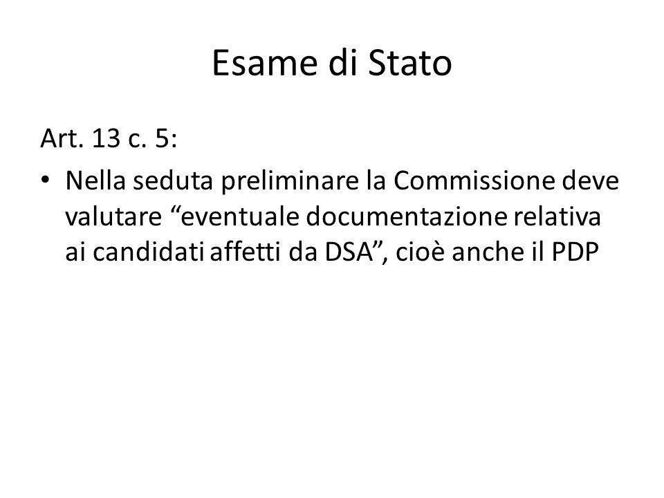 """Esame di Stato Art. 13 c. 5: Nella seduta preliminare la Commissione deve valutare """"eventuale documentazione relativa ai candidati affetti da DSA"""", ci"""