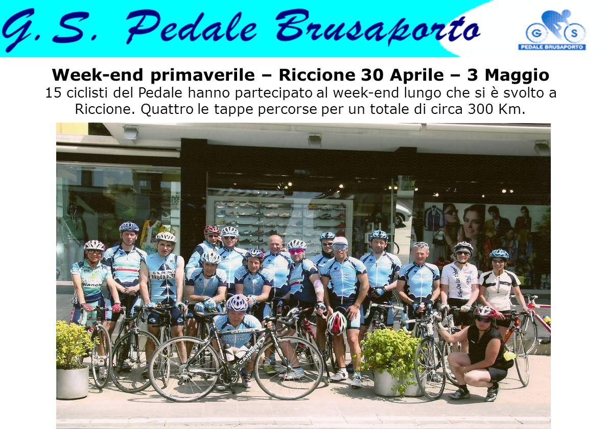 Week-end primaverile – Riccione 30 Aprile – 3 Maggio 15 ciclisti del Pedale hanno partecipato al week-end lungo che si è svolto a Riccione. Quattro le