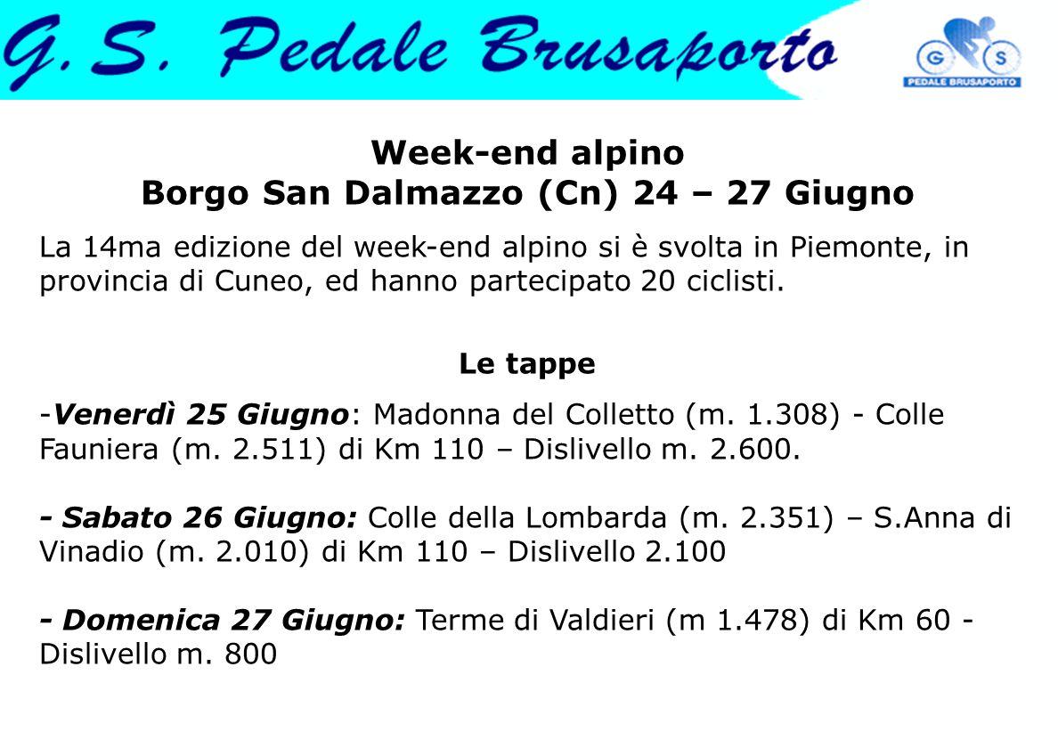 Week-end alpino Borgo San Dalmazzo (Cn) 24 – 27 Giugno La 14ma edizione del week-end alpino si è svolta in Piemonte, in provincia di Cuneo, ed hanno p