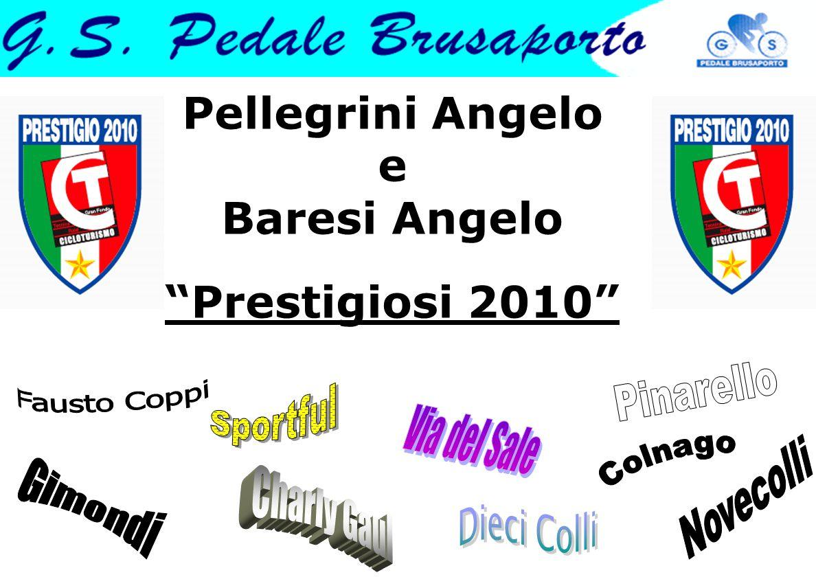 """Pellegrini Angelo e Baresi Angelo """"Prestigiosi 2010"""""""