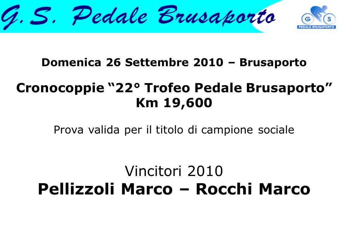 """Domenica 26 Settembre 2010 – Brusaporto Cronocoppie """"22° Trofeo Pedale Brusaporto"""" Km 19,600 Prova valida per il titolo di campione sociale Vincitori"""