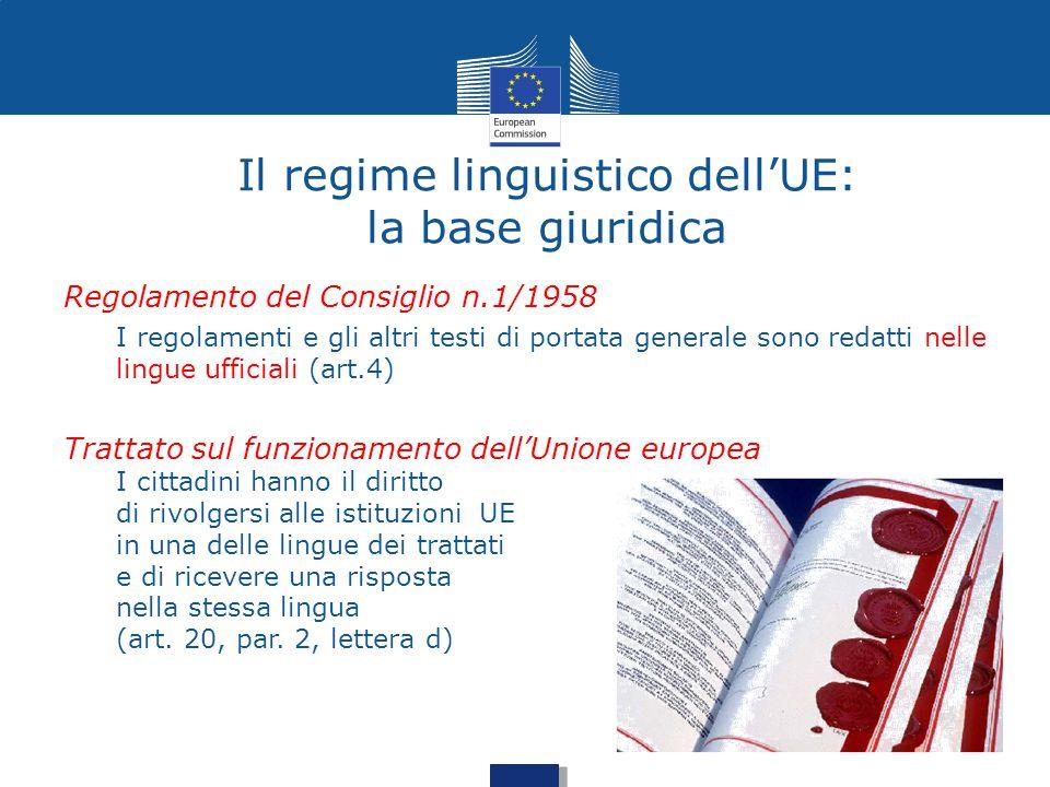 Il regime linguistico dell'UE: la base giuridica Regolamento del Consiglio n.1/1958 I regolamenti e gli altri testi di portata generale sono redatti n