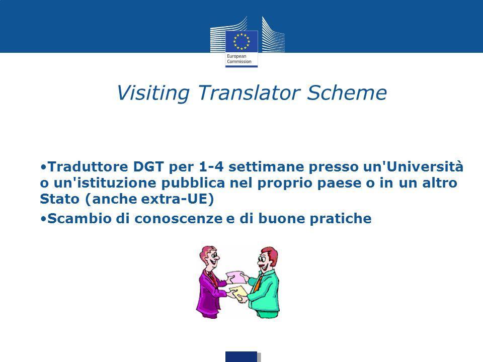 Visiting Translator Scheme Traduttore DGT per 1-4 settimane presso un'Università o un'istituzione pubblica nel proprio paese o in un altro Stato (anch