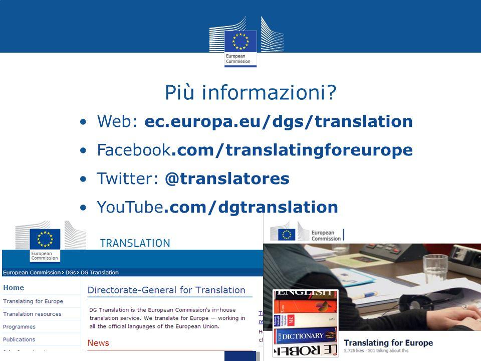 Più informazioni? Web: ec.europa.eu/dgs/translation Facebook.com/translatingforeurope Twitter: @translatores YouTube.com/dgtranslation