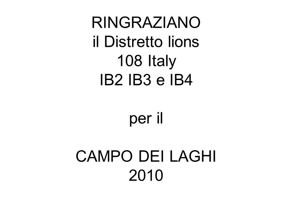 RINGRAZIANO il Distretto lions 108 Italy IB2 IB3 e IB4 per il CAMPO DEI LAGHI 2010