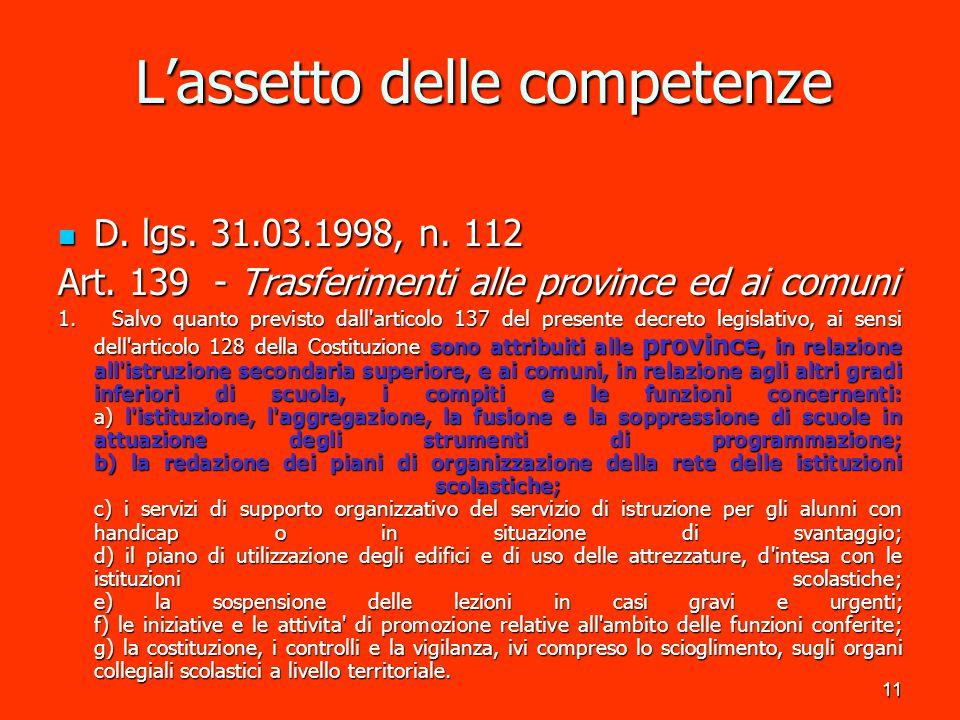 12 L'assetto delle competenze Per la Puglia, la legge regionale 11.12.2000, n.