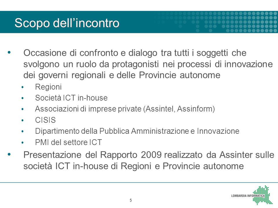 Scopo dell'incontro Occasione di confronto e dialogo tra tutti i soggetti che svolgono un ruolo da protagonisti nei processi di innovazione dei govern