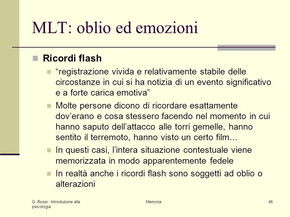 """G. Rossi - Introduzione alla psicologia Memoria46 MLT: oblio ed emozioni Ricordi flash """"registrazione vivida e relativamente stabile delle circostanze"""
