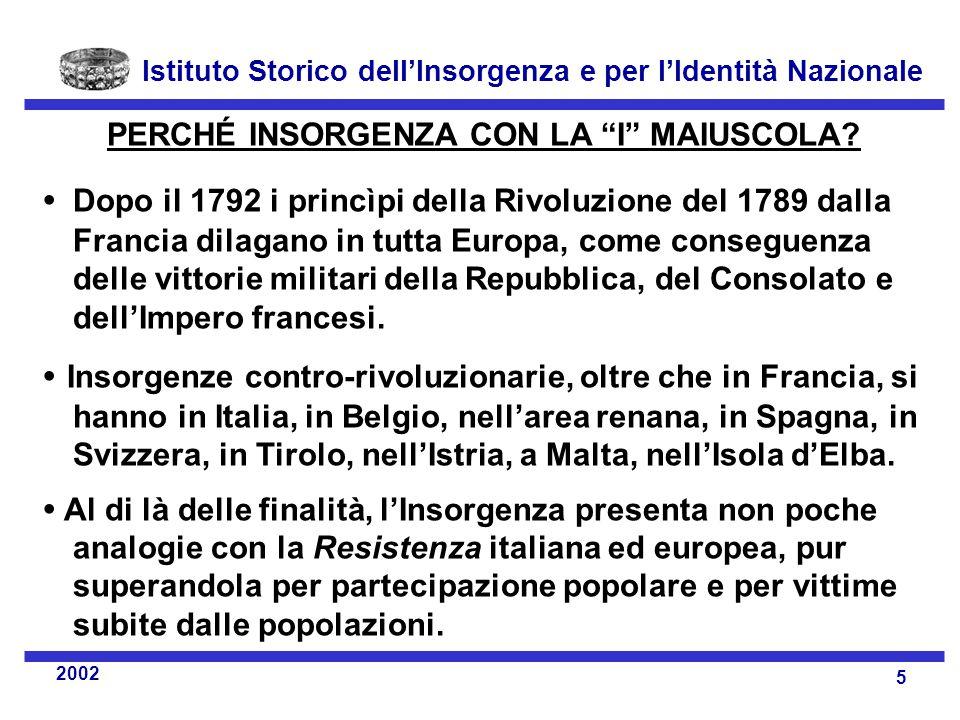 Istituto Storico dell'Insorgenza e per l'Identità Nazionale 5 2002 PERCHÉ INSORGENZA CON LA I MAIUSCOLA.