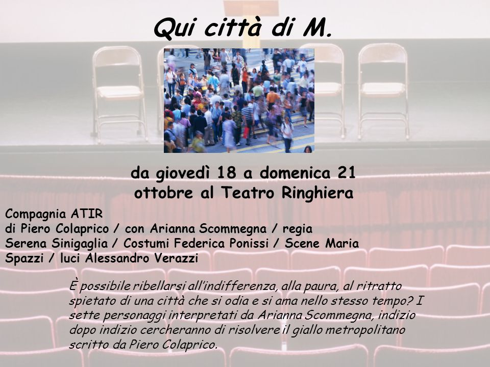 Compagnia ATIR di Piero Colaprico / con Arianna Scommegna / regia Serena Sinigaglia / Costumi Federica Ponissi / Scene Maria Spazzi / luci Alessandro