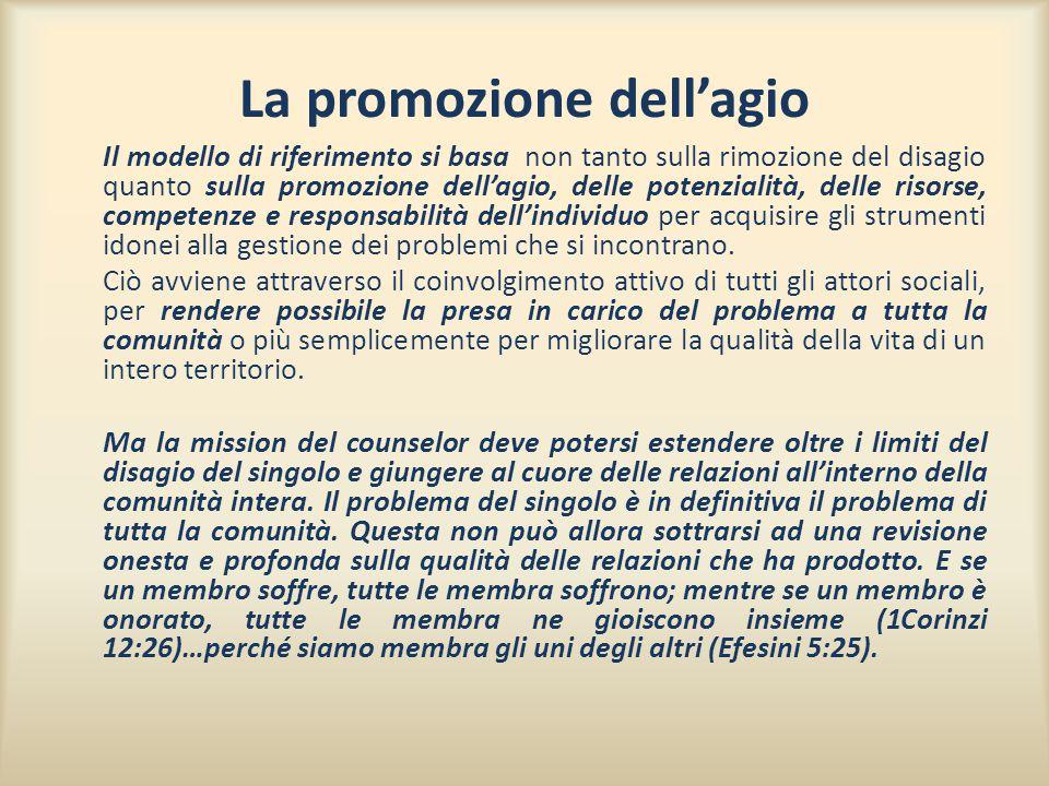 La promozione dell'agio Il modello di riferimento si basa non tanto sulla rimozione del disagio quanto sulla promozione dell'agio, delle potenzialità,