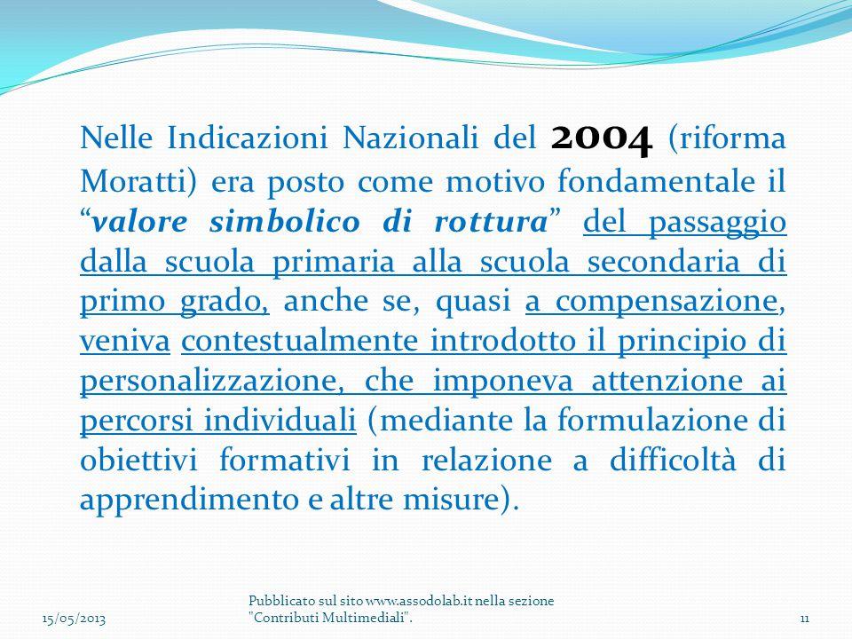 """Nelle Indicazioni Nazionali del 2004 (riforma Moratti) era posto come motivo fondamentale il """"valore simbolico di rottura"""" del passaggio dalla scuola"""