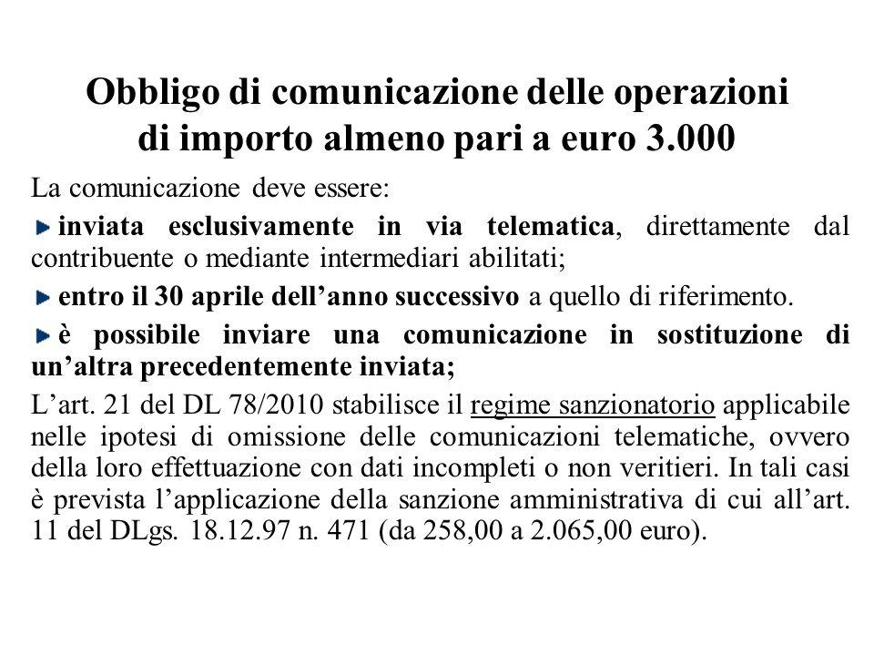 Obbligo di comunicazione delle operazioni di importo almeno pari a euro 3.000 La comunicazione deve essere: inviata esclusivamente in via telematica,