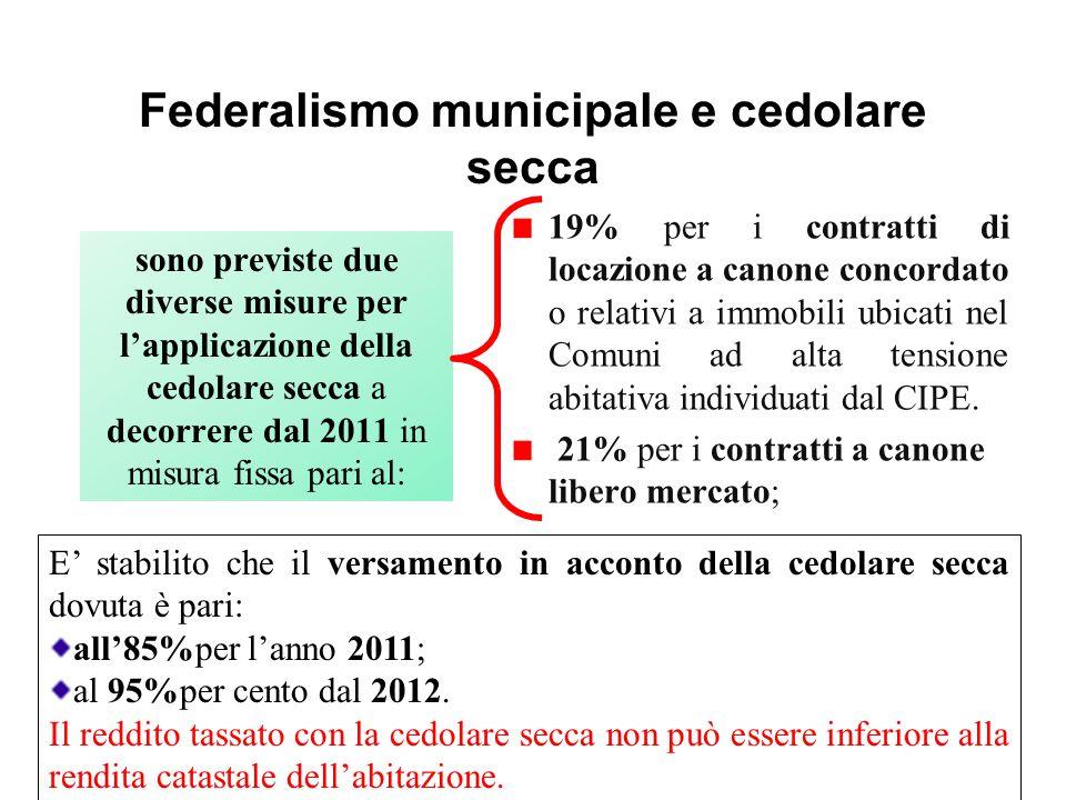 Federalismo municipale e cedolare secca sono previste due diverse misure per l'applicazione della cedolare secca a decorrere dal 2011 in misura fissa