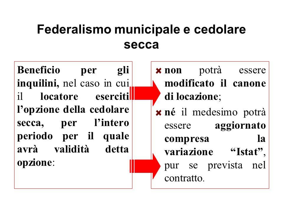 Federalismo municipale e cedolare secca Beneficio per gli inquilini, nel caso in cui il locatore eserciti l'opzione della cedolare secca, per l'intero