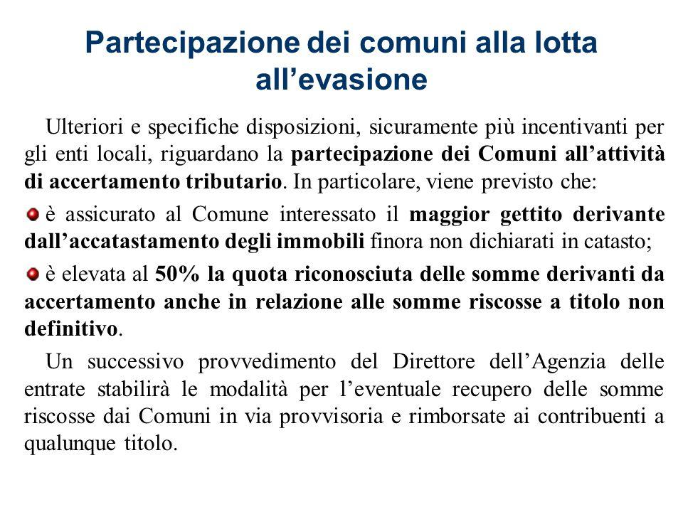 Partecipazione dei comuni alla lotta all'evasione Ulteriori e specifiche disposizioni, sicuramente più incentivanti per gli enti locali, riguardano la