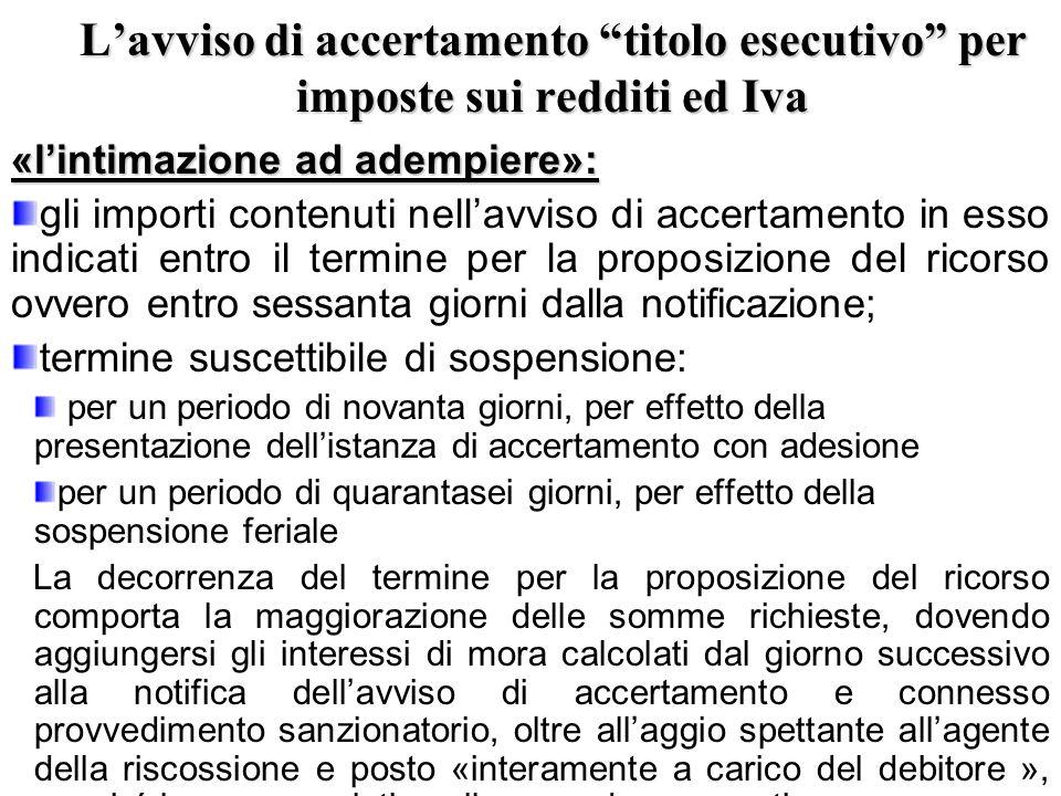 """L'avviso di accertamento """"titolo esecutivo"""" per imposte sui redditi ed Iva «l'intimazione ad adempiere»: gli importi contenuti nell'avviso di accertam"""