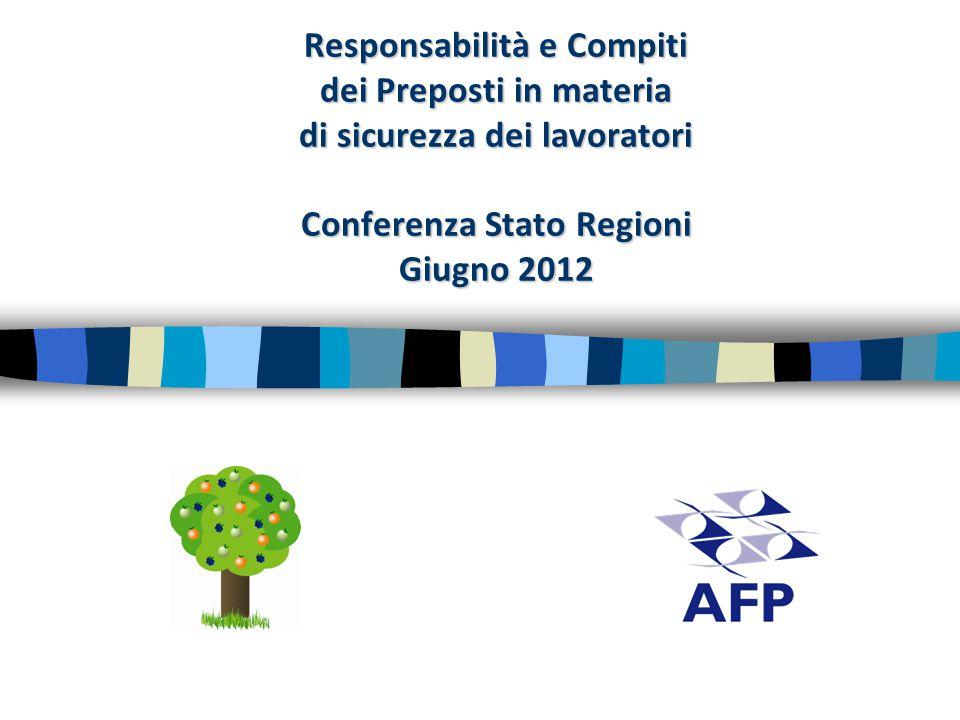 Responsabilità e Compiti dei Preposti in materia di sicurezza dei lavoratori Conferenza Stato Regioni Giugno 2012