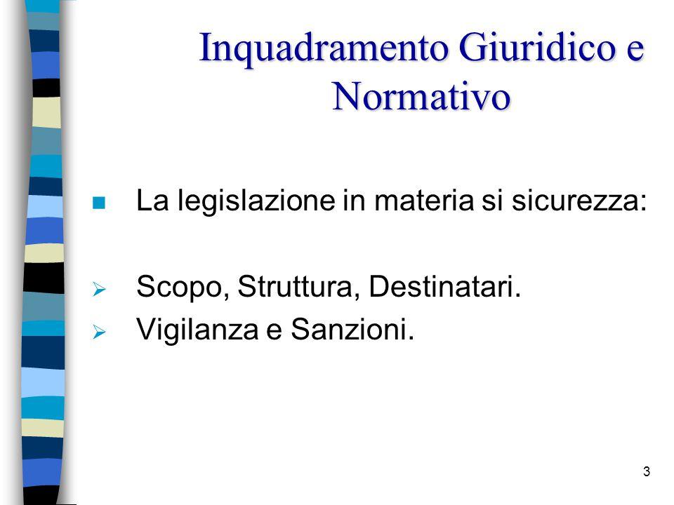 3 n La legislazione in materia si sicurezza:  Scopo, Struttura, Destinatari.