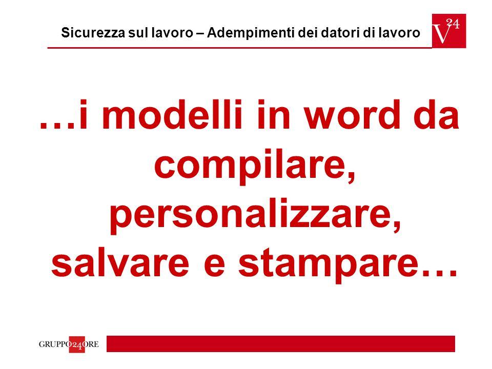 …i modelli in word da compilare, personalizzare, salvare e stampare… Sicurezza sul lavoro – Adempimenti dei datori di lavoro