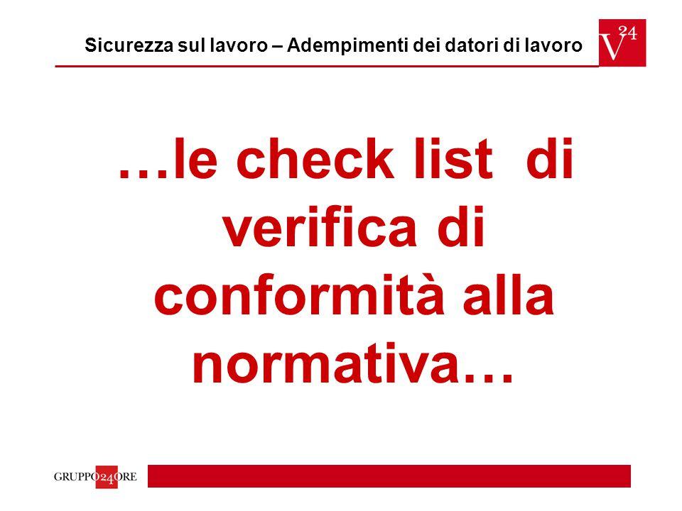 …le check list di verifica di conformità alla normativa… Sicurezza sul lavoro – Adempimenti dei datori di lavoro