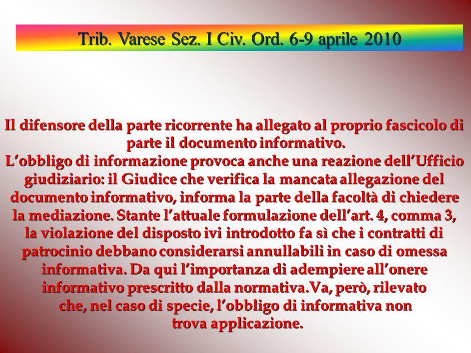 Trib. Varese Sez. I Civ. Ord. 6-9 aprile 2010 Il difensore della parte ricorrente ha allegato al proprio fascicolo di parte il documento informativo.