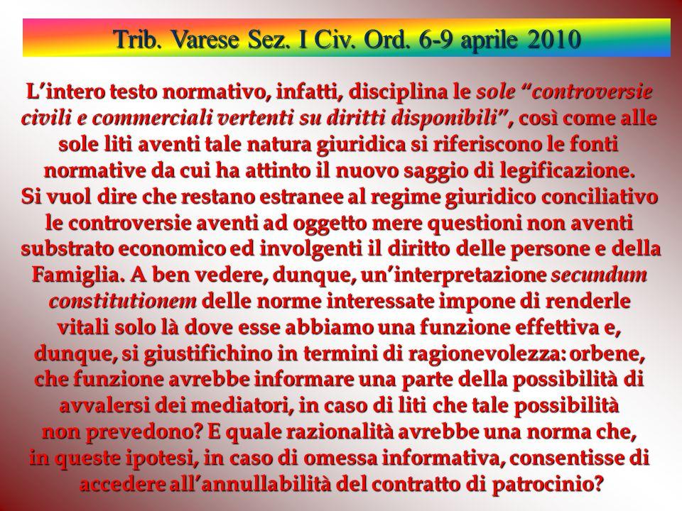 """Trib. Varese Sez. I Civ. Ord. 6-9 aprile 2010 L'intero testo normativo, infatti, disciplina le sole """"controversie civili e commerciali vertenti su dir"""