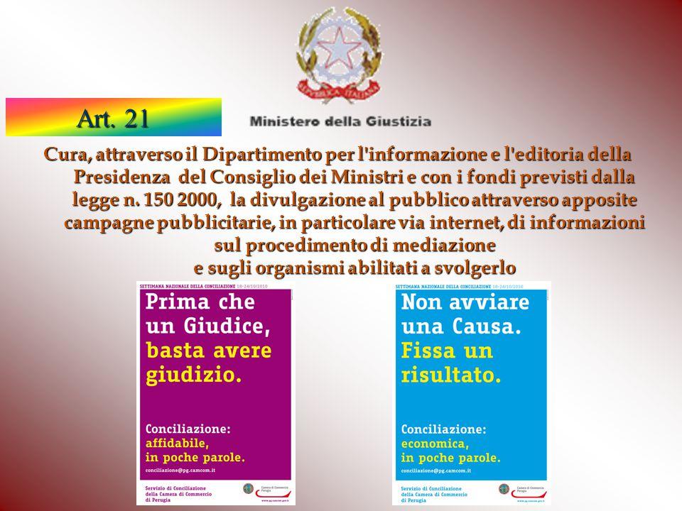 Cura, attraverso il Dipartimento per l'informazione e l'editoria della Presidenza del Consiglio dei Ministri e con i fondi previsti dalla legge n. 150
