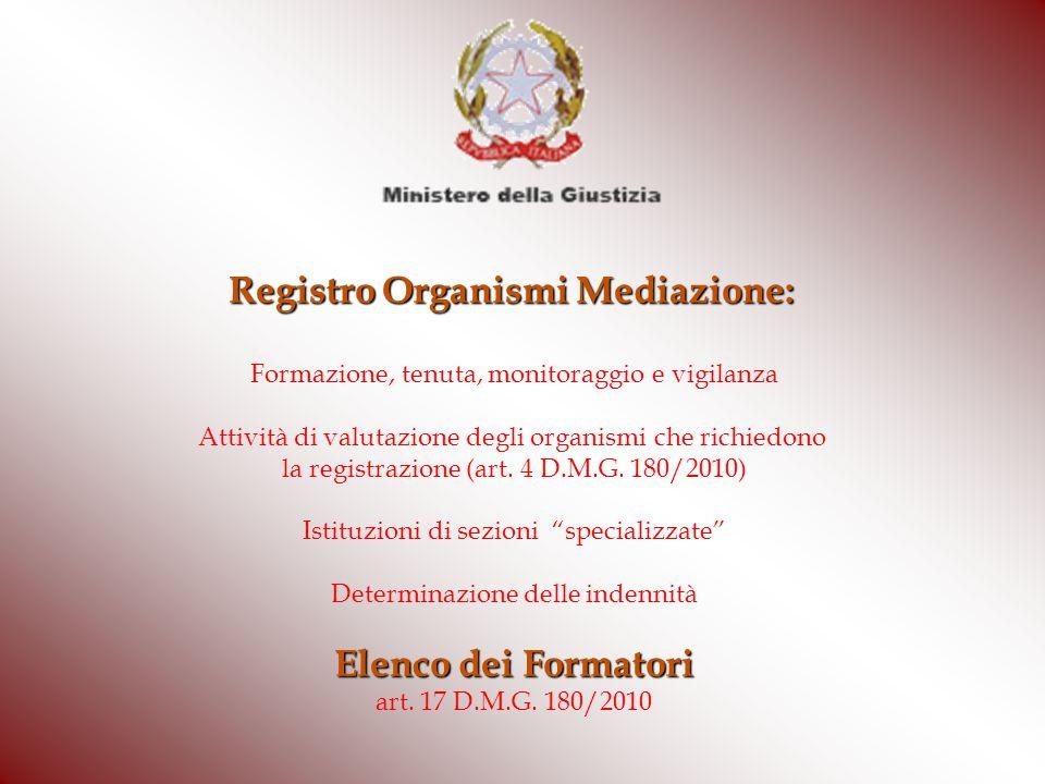 Registro Organismi Mediazione: Formazione, tenuta, monitoraggio e vigilanza Attività di valutazione degli organismi che richiedono la registrazione (a