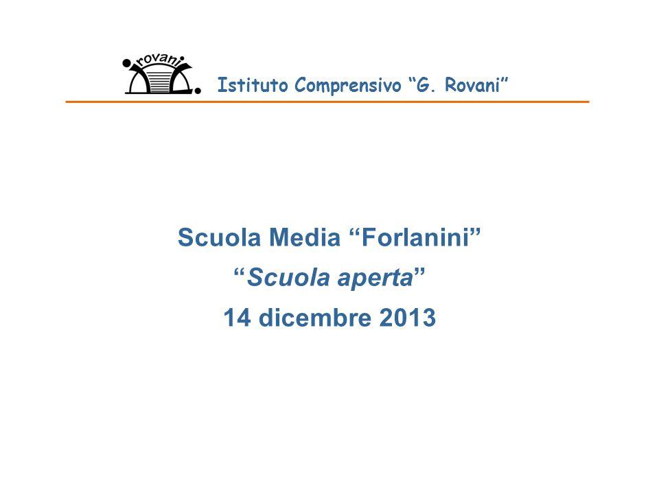 """Scuola Media """"Forlanini"""" """"Scuola aperta"""" 14 dicembre 2013 Istituto Comprensivo """"G. Rovani"""""""