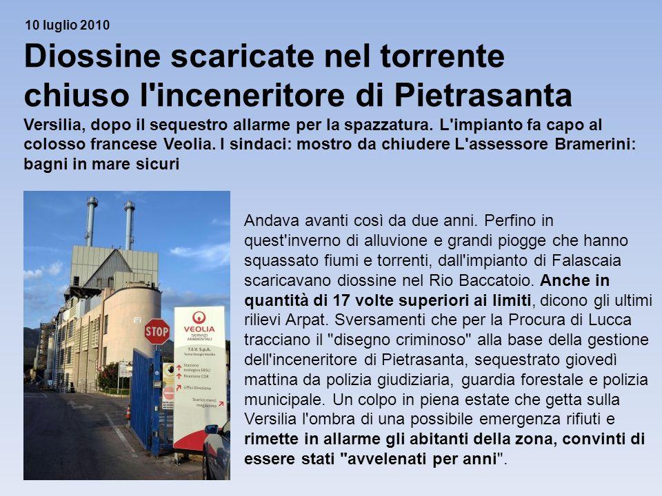 Diossine scaricate nel torrente chiuso l'inceneritore di Pietrasanta Versilia, dopo il sequestro allarme per la spazzatura. L'impianto fa capo al colo