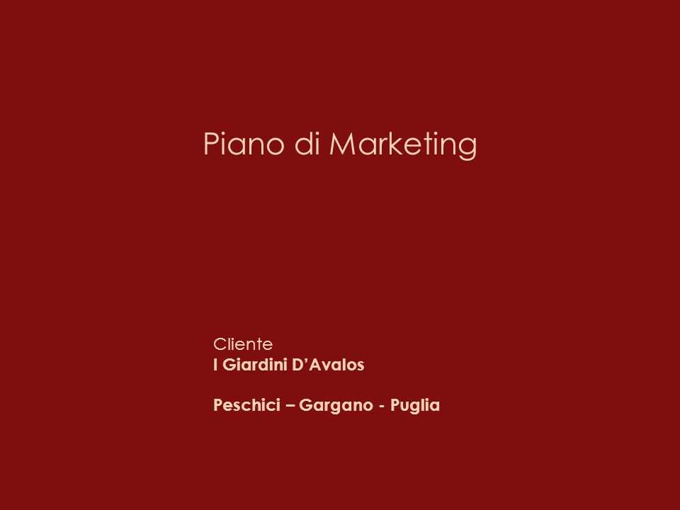 Piano di Marketing Cliente I Giardini D'Avalos Peschici – Gargano - Puglia