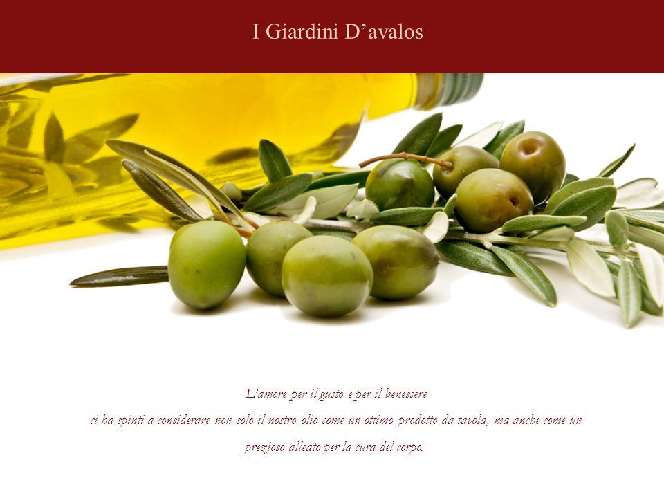 I Giardini D'avalos L'amore per il gusto e per il benessere ci ha spinti a considerare non solo il nostro olio come un ottimo prodotto da tavola, ma anche come un prezioso alleato per la cura del corpo.