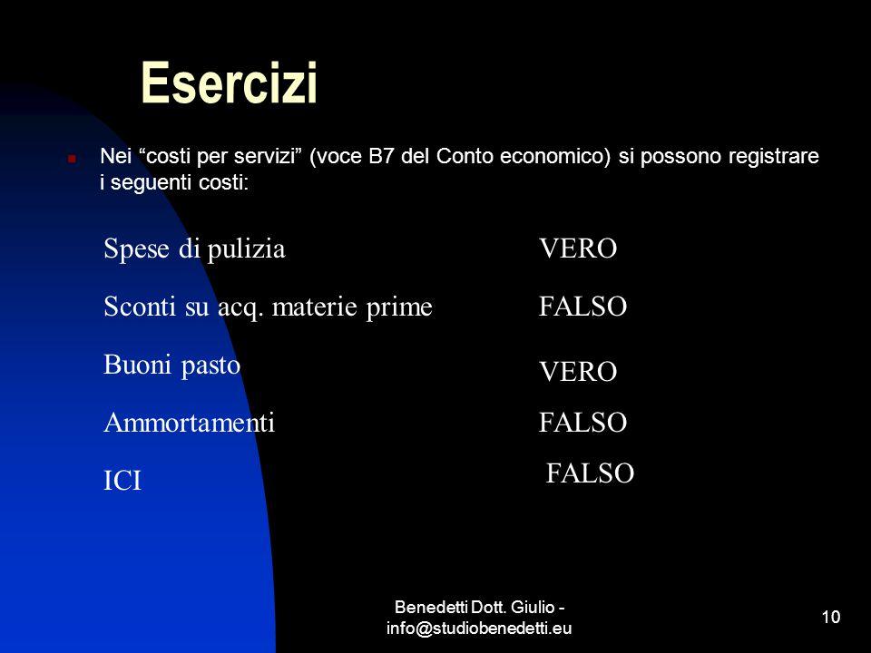 """Benedetti Dott. Giulio - info@studiobenedetti.eu 10 Esercizi Nei """"costi per servizi"""" (voce B7 del Conto economico) si possono registrare i seguenti co"""