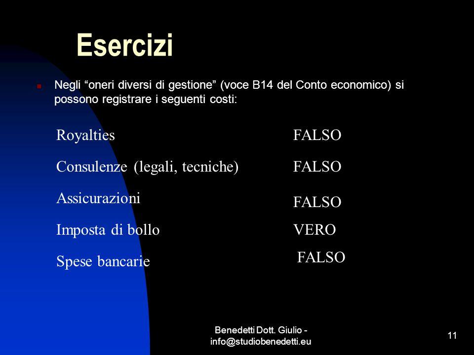 """Benedetti Dott. Giulio - info@studiobenedetti.eu 11 Esercizi Negli """"oneri diversi di gestione"""" (voce B14 del Conto economico) si possono registrare i"""