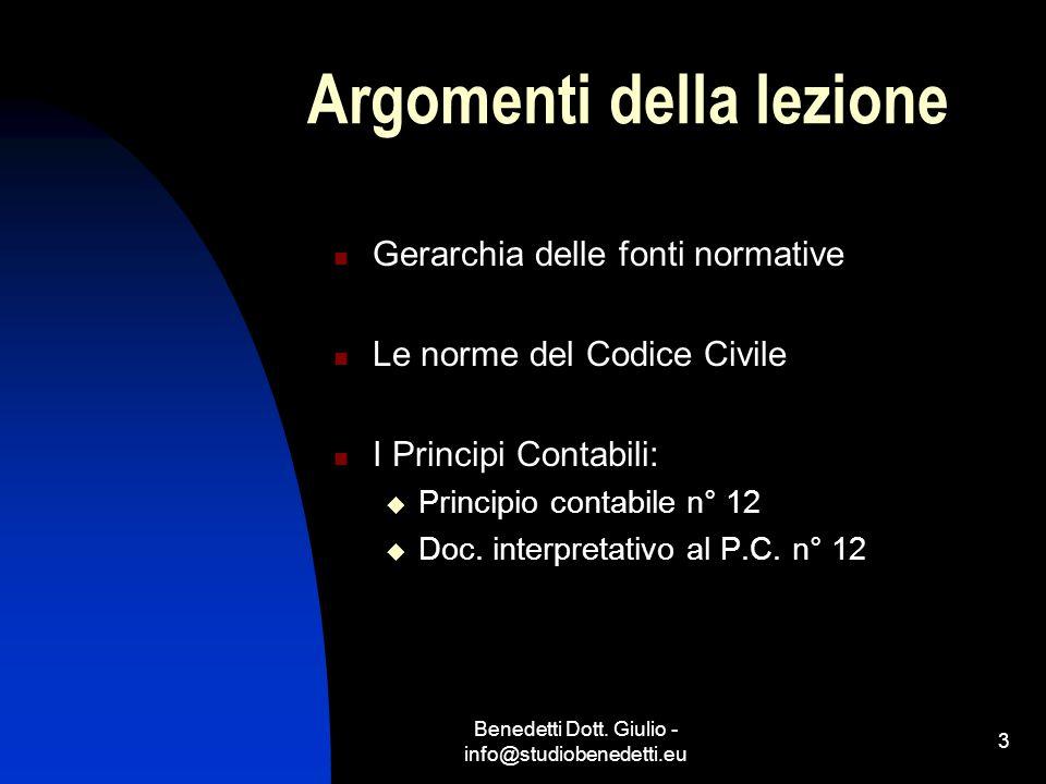 Benedetti Dott. Giulio - info@studiobenedetti.eu 3 Argomenti della lezione Gerarchia delle fonti normative Le norme del Codice Civile I Principi Conta