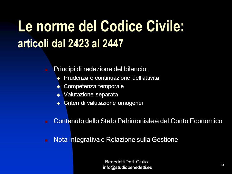 Benedetti Dott. Giulio - info@studiobenedetti.eu 5 Le norme del Codice Civile: articoli dal 2423 al 2447 Principi di redazione del bilancio:  Prudenz