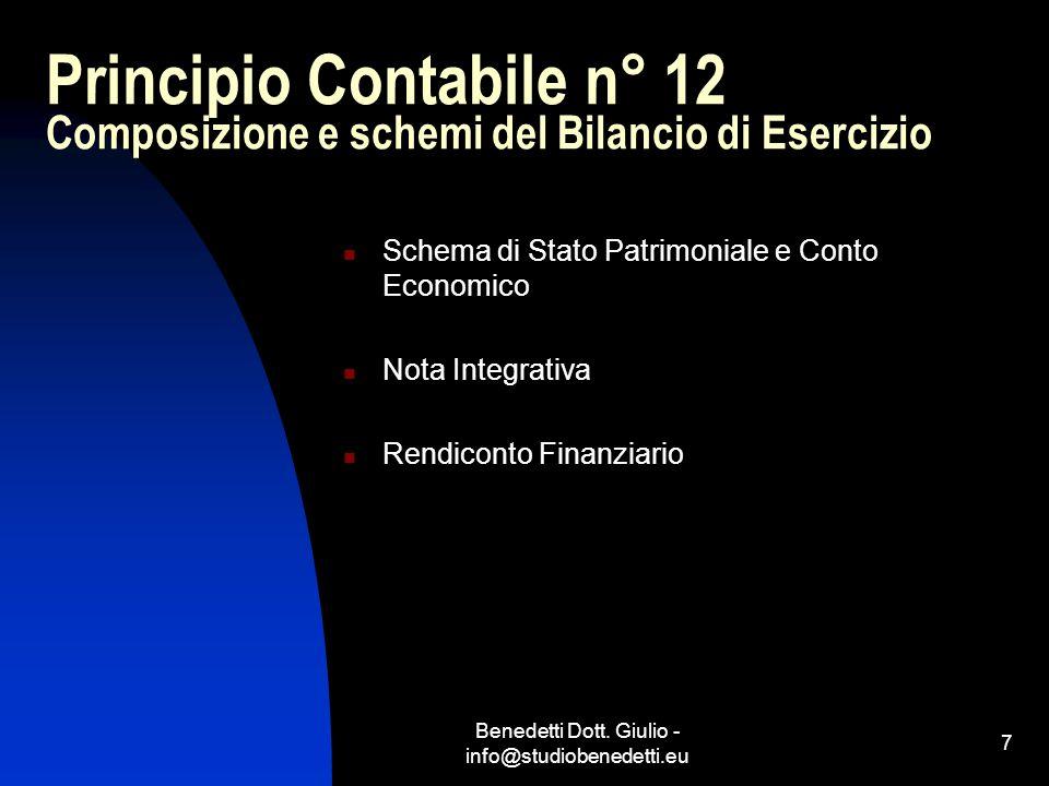 Benedetti Dott. Giulio - info@studiobenedetti.eu 7 Principio Contabile n° 12 Composizione e schemi del Bilancio di Esercizio Schema di Stato Patrimoni