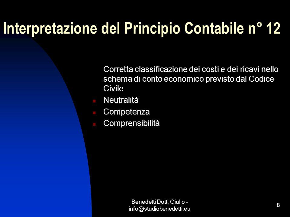 Benedetti Dott. Giulio - info@studiobenedetti.eu 8 Interpretazione del Principio Contabile n° 12 Corretta classificazione dei costi e dei ricavi nello