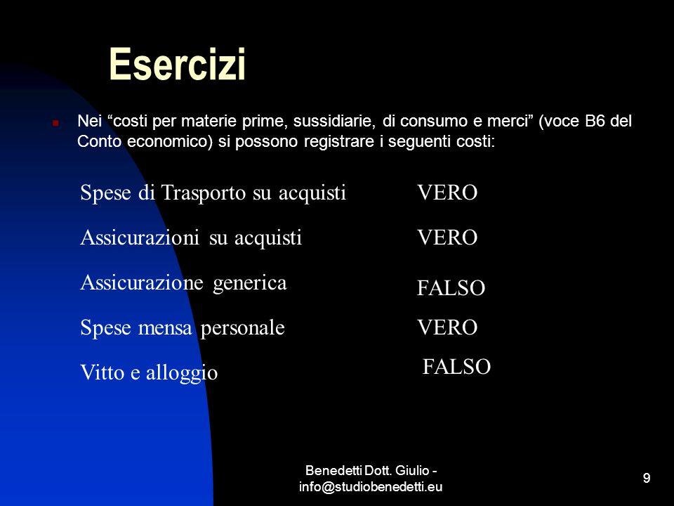 """Benedetti Dott. Giulio - info@studiobenedetti.eu 9 Esercizi Nei """"costi per materie prime, sussidiarie, di consumo e merci"""" (voce B6 del Conto economic"""