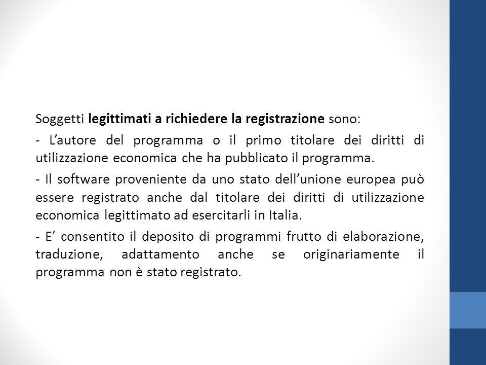 Soggetti legittimati a richiedere la registrazione sono: - L'autore del programma o il primo titolare dei diritti di utilizzazione economica che ha pubblicato il programma.