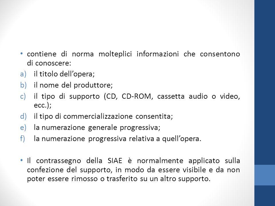 contiene di norma molteplici informazioni che consentono di conoscere: a)il titolo dell'opera; b)il nome del produttore; c)il tipo di supporto (CD, CD
