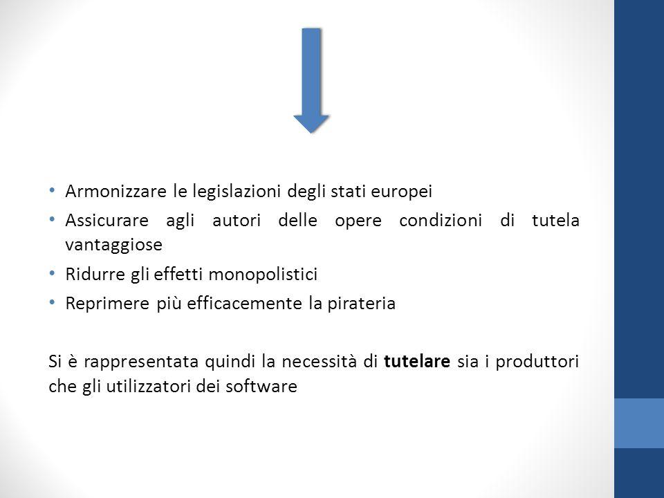 Armonizzare le legislazioni degli stati europei Assicurare agli autori delle opere condizioni di tutela vantaggiose Ridurre gli effetti monopolistici