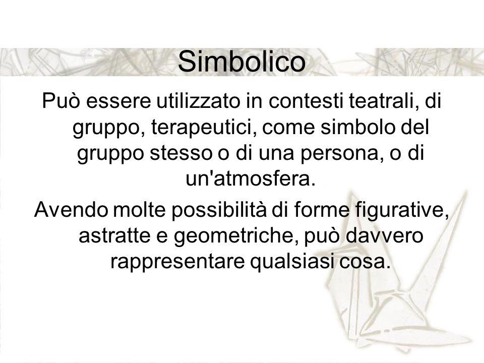 Simbolico Può essere utilizzato in contesti teatrali, di gruppo, terapeutici, come simbolo del gruppo stesso o di una persona, o di un'atmosfera. Aven