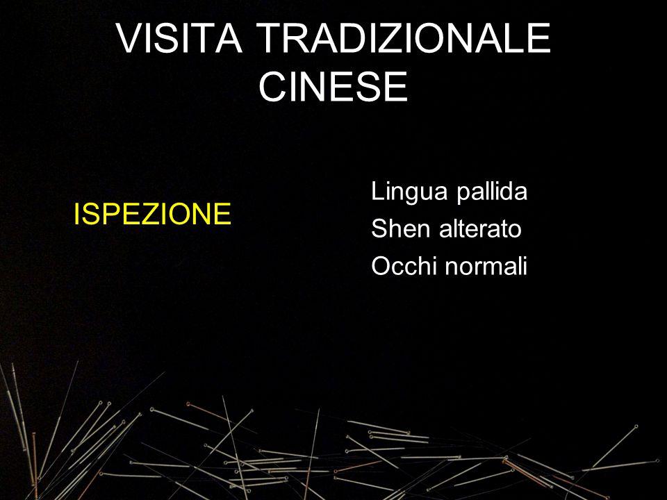 VISITA TRADIZIONALE CINESE ISPEZIONE Lingua pallida Shen alterato Occhi normali